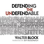 Defending the Undefendable | Walter Block