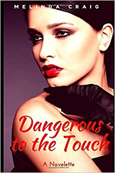 Dangerous to the Touch