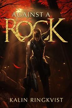 Against a Rock by [Ringkvist, Kalin]