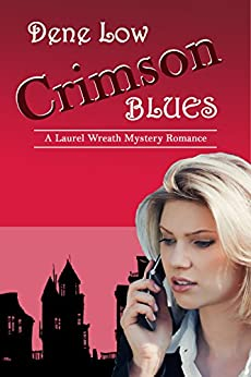 Crimson Blues (A Laurel Wreath Mystery Romance Book 1) by [Low, Dene]