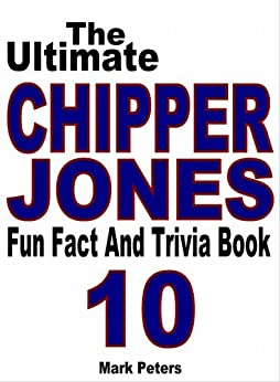 The Ultimate Chipper Jones Fun Fact And Trivia Book by [Peters, Mark]