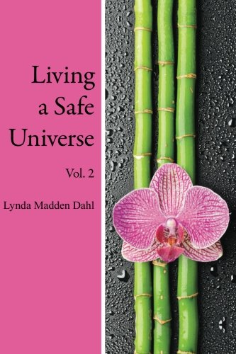 Living a Safe Universe, Vol. 2: A Book for Seth Readers (Volume 2)
