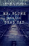 Mr. Blume and the Dead Cat