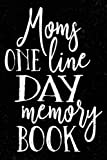 Moms One Line Day Memory Book: 5 Years Of Memories, Blank Date No Month