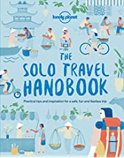 Lonely Planet The Solo Travel Handbook 1st Ed.: 1st Edition