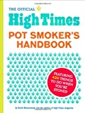 Official High Times Pot Smoker's Handbook: Featuring 420 Things to Do When You're Stoned