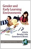 Gender and Early Learning Environments, Beverly J. Irby and Genevieve Brown, 1617353280