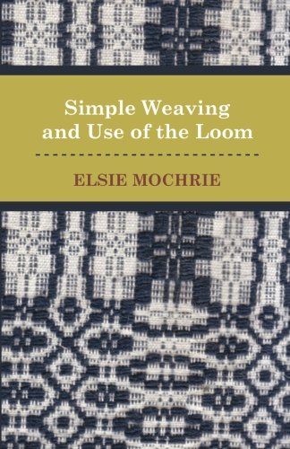 Simple Weaving and Use of the Loom