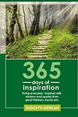 365 DAYS OF INSPIRATION: Living everyday inspired with wisdom and quotes from great thinkers, books, etc. Paperback