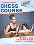 Comprehensive Chess Course - Learn Chess in 12 Lessons, Lev Alburt and Roman Pelts, 1889323233