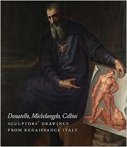 donatello michelangelo cellini sculptors drawings from renaissance italy isabella stewart gardner museum boston