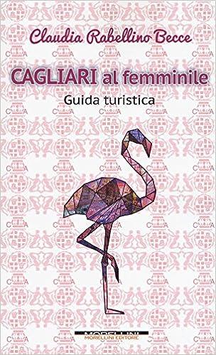 Amazonit Cagliari Al Femminile Guida Turistica Claudia