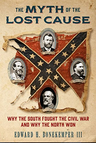 The Myth of the Lost Cause: Why the South Fought the Civil War and Why the North Won (Civil War Strategies Of North And South)