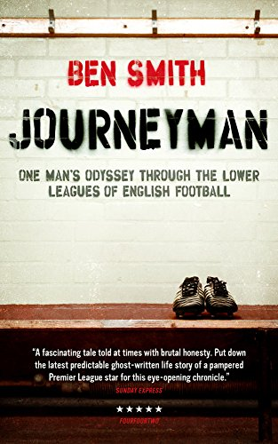 Journeyman: One mans odyssey through the lower leagues of English football