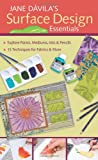 Surface Design Essentials, Jane Davila, 1607050773