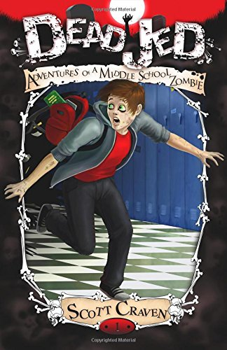Dead Jed: Adventures of a Middle School Zombie (Volume 1) PDF