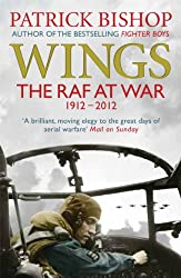 Wings: The RAF at War, 1912-2012 (English Edition)
