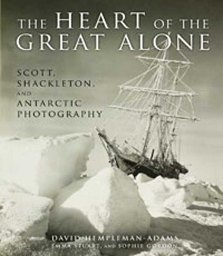 Read Online The Heart of the Great Alone: Scott, Shackleton, and Antarctic Photography pdf epub