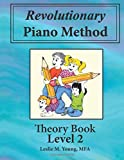 img - for Revolutionary Piano Method: Theory Book 2: Based on Principles of Instructional Design (Volume 2) book / textbook / text book