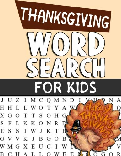 Thanksgiving Word Searches And Crossword Puzzles - Thanksgiving Word Search For Kids: Word Search Puzzle Book For Kids Adults and Seniors - Perfect Gift For Thanksgiving Day - Exercise Your Brain And ... With Gratitude (I Am Grateful Activity Books)
