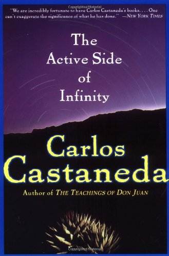 The Active Side of Infinity - Book #12 of the Teachings of Don Juan