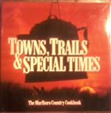 Towns, Trails & Special Times : The Marlboro Country Cookbook