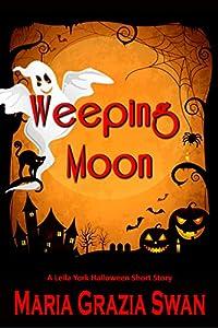 Weeping Moon (Lella York  series Book 4)