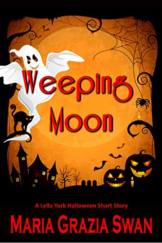 Weeping Moon (Lella York series Book 4) by [Swan, Maria Grazia]