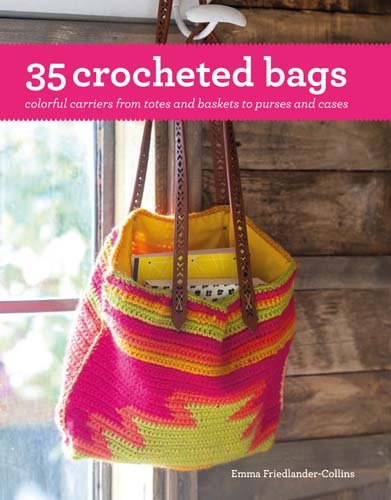 35 Crocheted Bags: Colourful Carriers from Totes and Baskets to Handbags and Cases pdf