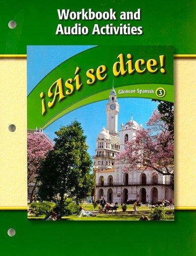 Asi Se Dice! Workbook and Audio Activities (Glencoe Spanish: Level 3) (Spanish ()
