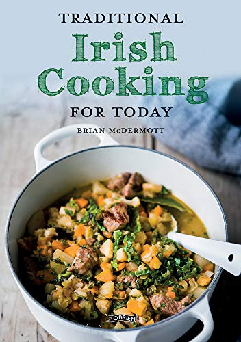 Traditional Irish Cooking: For Today by Brian McDermott