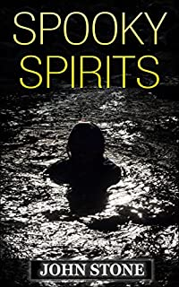 Spooky Spirits by John Stone ebook deal