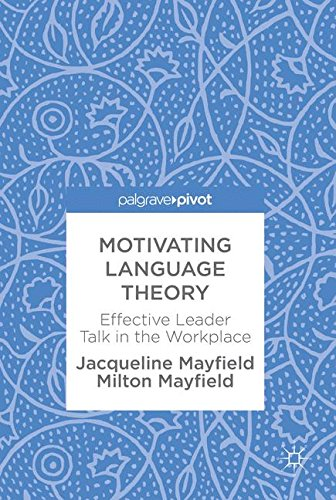 Motivating Language Theory: Effective Leader Talk in the Workplace by Palgrave Macmillan