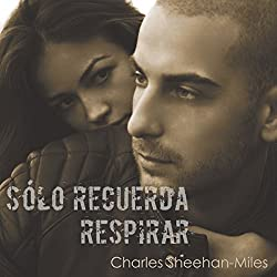 Solo Recuerda Respirar (Las hermanas Thompson) [Just Remember to Breathe (Thompson Sisters, Book 2)]