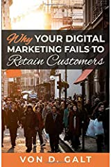 Why Your Digital Marketing Fails to Retain Customers Paperback