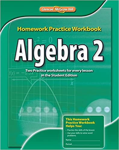 Algebra 2, Homework Practice Workbook (MERRILL ALGEBRA 2): McGraw ...