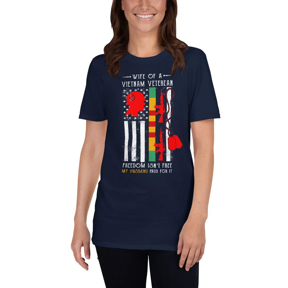 Proud Wife of A Vietnam Veteran Freedom Isnt Free My Husband Paid for It T Shirt Vietnam War Tee Shirt