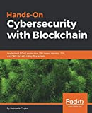 Hands-On Cybersecurity with Blockchain: Implement
