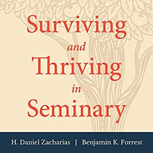 Surviving and Thriving in Seminary Audiobook