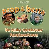De falske Tyttebøvser / Fastelavnsfesten (Prop og Berta) | Bent Solhof