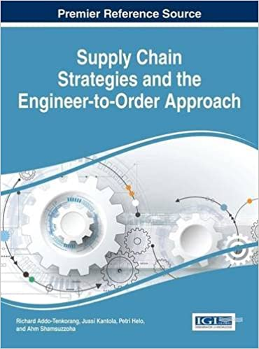 Supply Chain Strategies and the Engineer-to-Order Approach (Advances in Logistics, Operations, and Management Science)