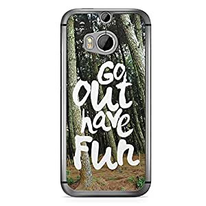 Inspirational HTC One M8 Case - Go out Have Fun