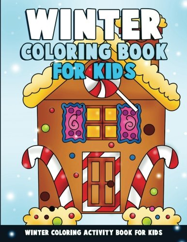 Winter Coloring Book for Kids: Large Print Christmas Winter Wonderland Coloring Activity Book for Preschoolers, Toddlers, Children and Seniors to Celebrate the Holidays with Santa - Kids For Solstice