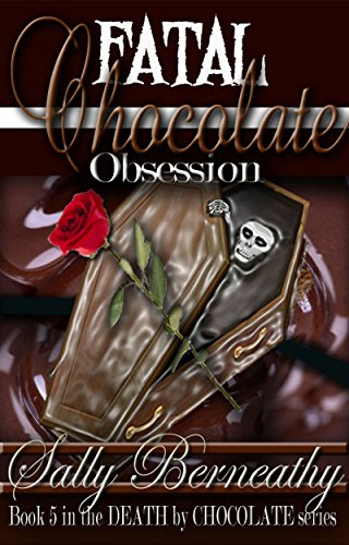 Fatal Chocolate Obsession (Death by Chocolate Book 5)