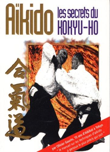 Aïkido : les secrets du kokyû-hô