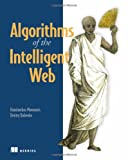 Algorithms of the Intelligent Web, Marmanis, Haralambos and Babenko, Dmitry, 1933988665