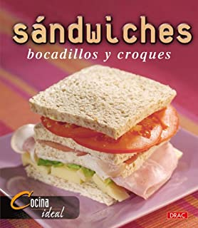 Sandwiches, Bocadillos Y Croques (Cocina Ideal) (Spanish Edition)