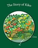 The Story of Kiko, Bowen Lyam Lee, 1449599702