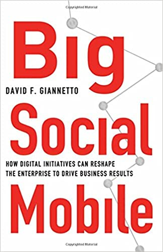 Parhaat ilmaiset kirjat ladataan Big Social Mobile: How Digital Initiatives Can Reshape the Enterprise and Drive Business Results 134948895X PDF