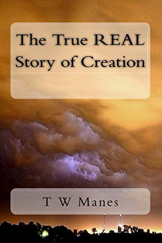 Download The True REAL Story of Creation ebook